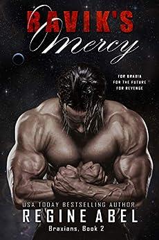 Ravik's Mercy (Braxians Book 2) by [Regine Abel]