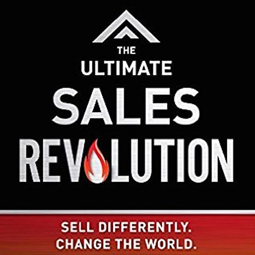 The Ultimate Sales Revolution: Sell Differently. Change the World audiobook cover art