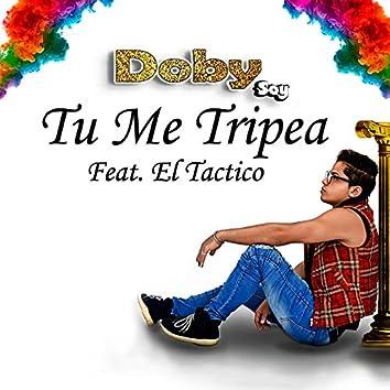 Tu Me Tripea (feat. El Tactico)