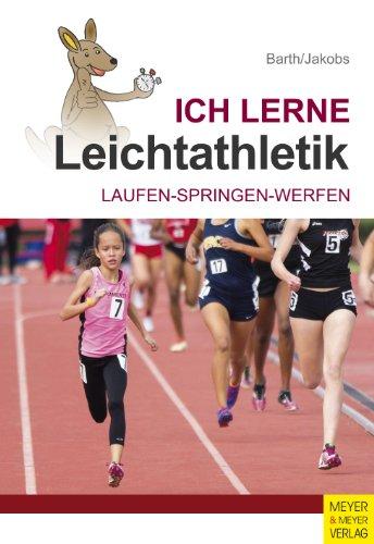 Ich lerne Leichtathletik: Laufen - Springen - Werfen (Ich lerne ...)