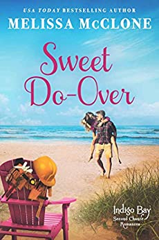 Sweet Do-Over (Indigo Bay Second Chance Romances Book 2) by [Melissa McClone]