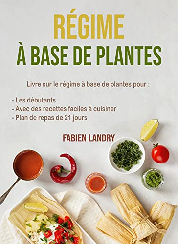 Couverture du livre Plan de repas diététique à base de plantes: Livre sur le régime à base de plantes pour les débutants avec un plan de repas de 21 jours