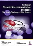 Textbook of Chronic Noncommunicable Diseases: The Health Challenge of 21st Century