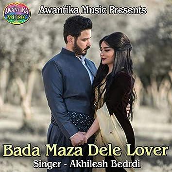 Bada Maza Dele Lover