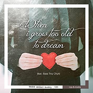 When I Grow Too Old To Dream