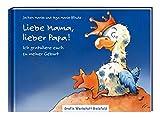 Liebe Mama, lieber Papa!: Ich gratuliere euch zu meiner Geburt - Jochen Mariss