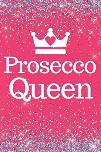 Prosecco Queen: Prosecco Queen Pink Sparkly 6x9inch Notebook/Planner. Great fun gift for Women, Men, Queens and Prosecco Lovers.