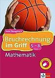 Klett Bruchrechnung im Griff Mathematik 5.-8. Klasse: Mein Übungsbuch für Gymnasium und Realschule