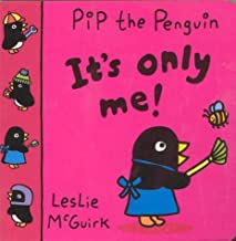 It's Only Me! (Pip the Penguin) by Leslie McGuirk (2000-08-25)