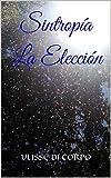 Sintropía La Elección