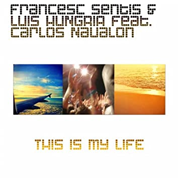 This Is My Life (feat. Carlos Navalon)