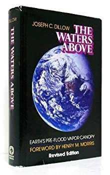 The Waters Above: Earth's Pre-Flood Vapor Canopy 0802491987 Book Cover