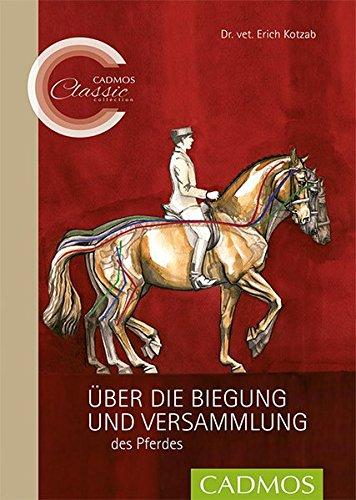 Über die Biegung und Versammlung des Pferdes (Cadmos Classic Collection)