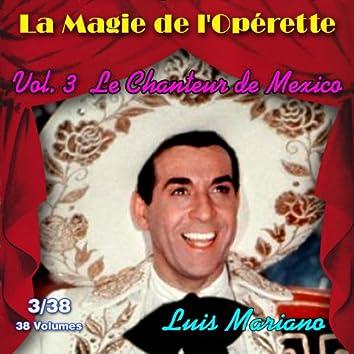Le chanteur de Mexico - La Magie de l'Opérette en 38 volumes - Vol. 3/38