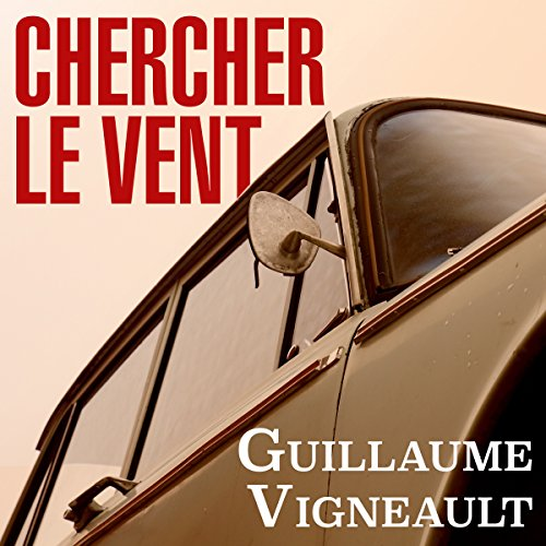 Chercher le vent  [Seek the wind] audiobook cover art