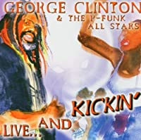 Live & Kicking by George Clinton