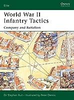 World War II Infantry Tactics (2): Company and Battalion (Elite)