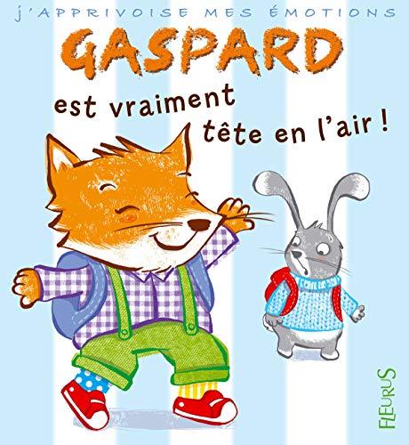 Gaspard est vraiment tête en l'air