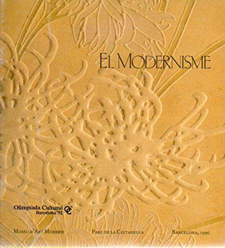 EL MODERNISME. Catálogo de la exposición celebrada en el Museu d´Art Moderne...