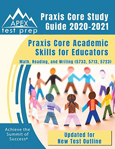 Compare Textbook Prices for Praxis Core Study Guide 2020-2021: Praxis Core Academic Skills for Educators: Math, Reading, and Writing 5733, 5713, 5723 [Updated for New Test Outline]  ISBN 9781628458862 by APEX Test Prep