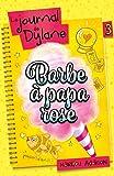 Le Journal de Dylane T03 - Barbe à papa rose