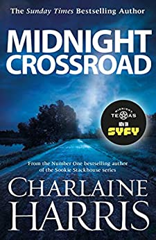 Midnight Crossroad: Now a major new TV series: MIDNIGHT, TEXAS (Midnight Texas Book 1) by [Charlaine Harris]