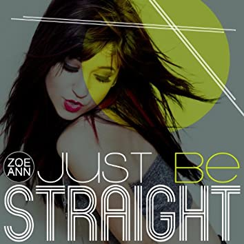 Just Be Straight