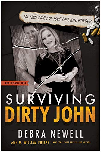 Compare Textbook Prices for Surviving Dirty John: My True Story of Love, Lies, and Murder  ISBN 9781953295507 by Newell, Debra,Phelps, M. William