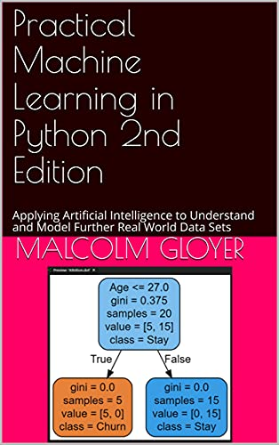 Practical Machine Learning in Python 2nd Edition: Applying Artificial Intelligence to Understand and Model Further Real World Data Sets (English Edition)