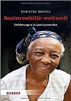 Seniorenhilfe weltweit: Erfahrungen in Lateinamerika