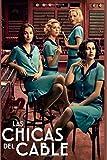 Las Chicas Del Cable: Fans of series Las Chicas Del Cable