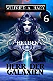Herr der Galaxien 6 - Helden (John Willard Science Fiction-Serie) (German Edition)