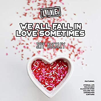 We All Fall in Love Sometimes (Live)