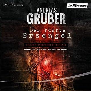 Der fünfte Erzengel                   Autor:                                                                                                                                 Andreas Gruber                               Sprecher:                                                                                                                                 Achim Buch,                                                                                        Andreas Gruber                      Spieldauer: 9 Std. und 32 Min.     21 Bewertungen     Gesamt 4,3