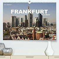 Frankfurt am Main (Premium, hochwertiger DIN A2 Wandkalender 2022, Kunstdruck in Hochglanz): Die sehenswerte deutsche Metropole am Main in einem farbenpraechtigen Kalender vom Reisefotografen Peter Schickert. (Monatskalender, 14 Seiten )