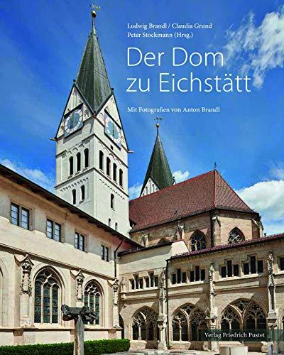 Der Dom zu Regensburg / Der Dom zu Eichstätt: Mit Fotografien von Anton Brandl
