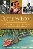 Florida Lore: The Barefoot Mailman, Cowboy Bone Mizell, the Tallahassee Witch and Other Tales (American Legends)