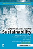 Leading Change toward Sustainability: A Change-Management Guide for Business, Government and Civil Society
