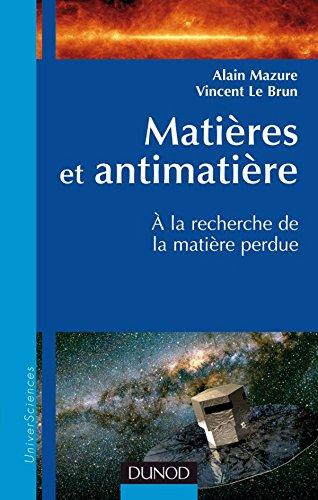 Matières et antimatière: A la recherche de la matière perdue