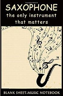 Saxophone: Blank Sheet Music Notebook   11 Stave Staff For Saxophone   Alto Saxophone Sheet Music Blank Notebook Journal d...