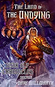 The Land of the Undying: Dark Elf Chronicles Book One