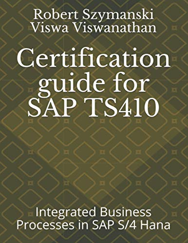 Compare Textbook Prices for Certification guide for SAP TS410: Integrated Business Processes in SAP S/4 Hana  ISBN 9781941773055 by Szymanski, Robert,Viswanathan, Viswa