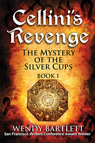 Cellini's Revenge: The Mystery of the Silver Cups by [Wendy Bartlett]