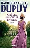 Amélia, un coeur en exil (Littérature Française) - Format Kindle - 9782702162156 - 12,99 €