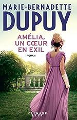 Amélia, un coeur en exil de Marie-Bernadette Dupuy