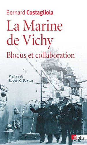 La Marine de Vichy, blocus et collaboration