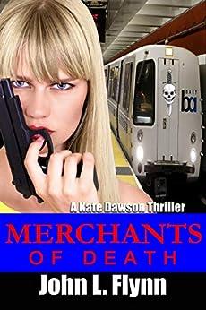Merchants of Death (A Kate Dawson Thriller Book 4) (English Edition) de [John Flynn]