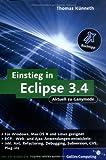 Einstieg in Eclipse 3.4: RCP-, Web- und Ajax-Anwendungen entwickeln, Ant, Refactoring, Debugging, Subversion, CVS, Plug-ins, m. CD-ROM by Thomas Künneth (2008-09-28) - Thomas Künneth