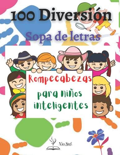 100 divertidas sopas de letras para niños inteligentes: Libro de actividades de palabras de alta frecuencia para formar lectores seguros. Los ... probada, atractiva y divertida de aprender