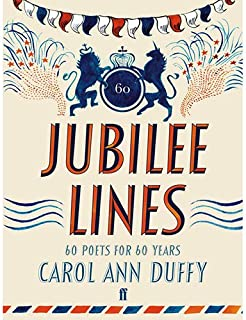 Jubilee Lines 60 Poets for 60 Years by Carol Ann Duffy - Hardcover